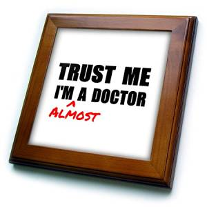 3dRose ft_195601_1 Trust Me Im Almost a Doctor Medical Medicine Or Phd Humor Student Gift Framed Tile, 8 by 8-Inch
