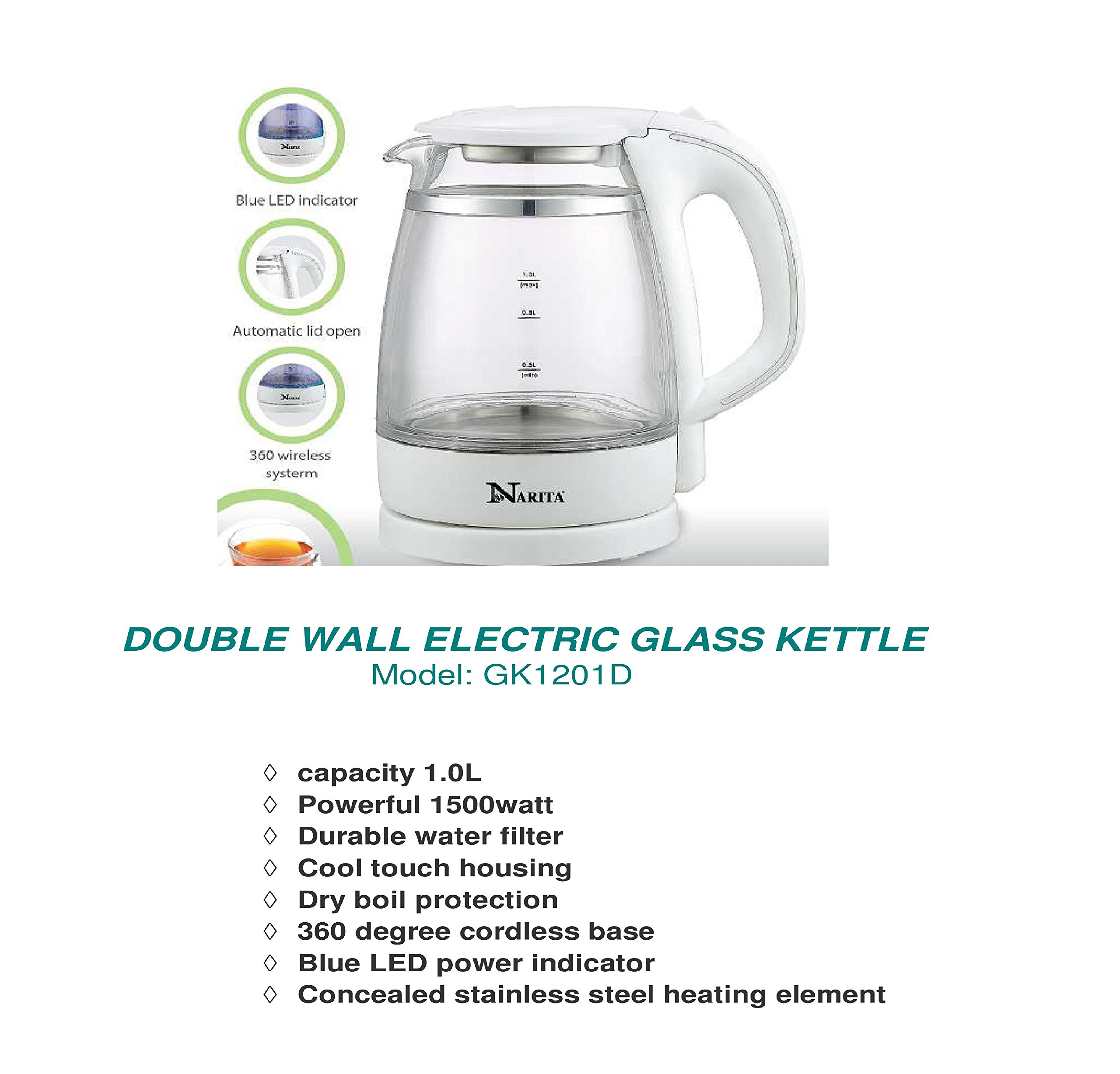 Click to open expanded view Narita HND® 1.0 L Electric Glass Kettle ,Double Wall Kettle ,1000 Watt Max