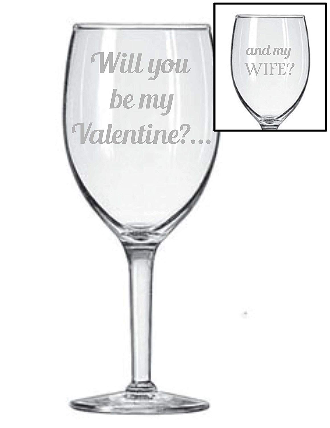 Will You Be My Valentine?.... and my WIFE? Etched Wine Glass