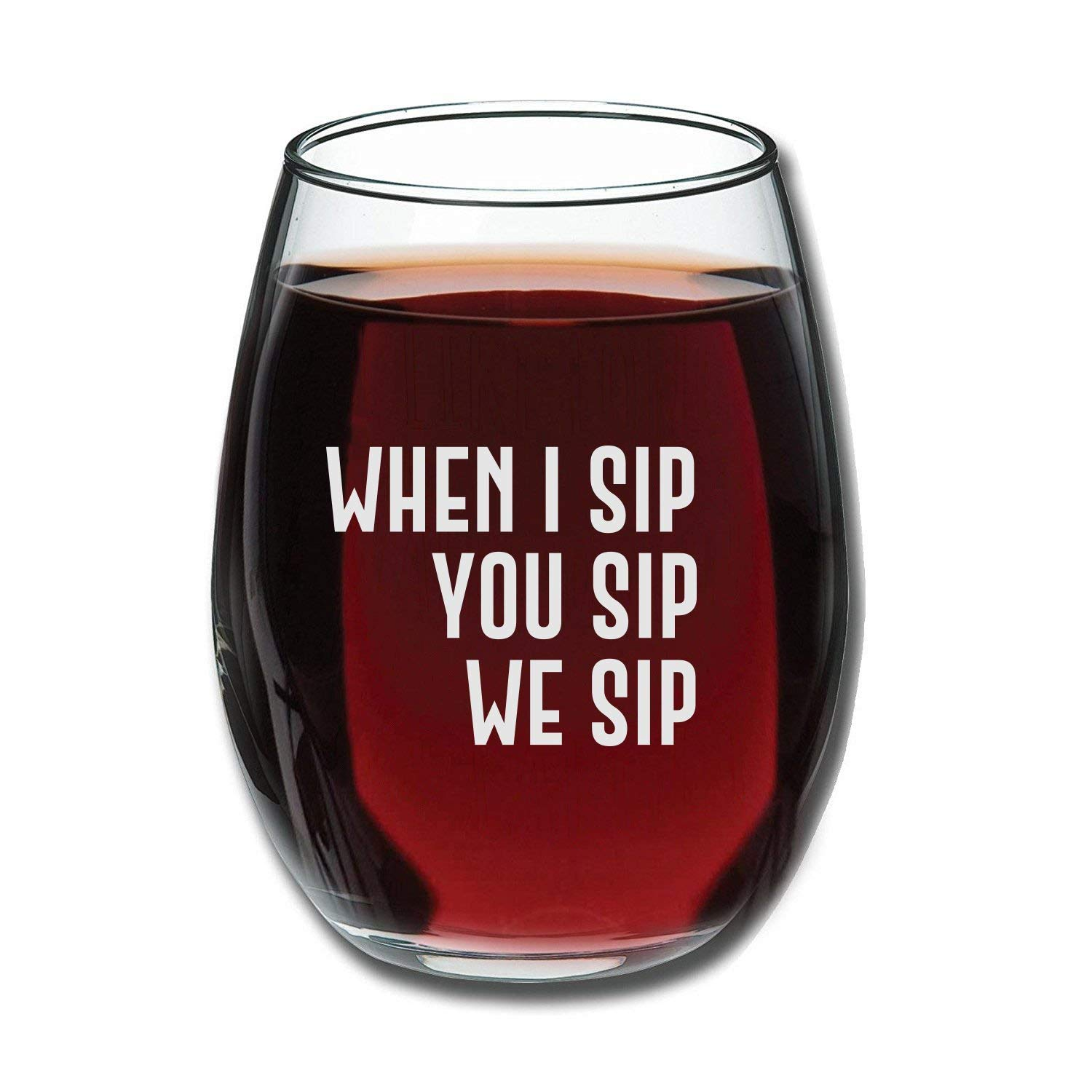 Get Quotations When I Sip You We 15oz Wine Glass
