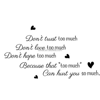 9359 Dont Trust Too Much Quote Diy Vinyl Wall Decals Motivational
