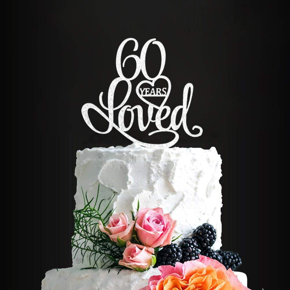 Get Quotations Acrylic Custom 60 Years Loved Birthday Cake Topper 60th Party Decorations Wedding