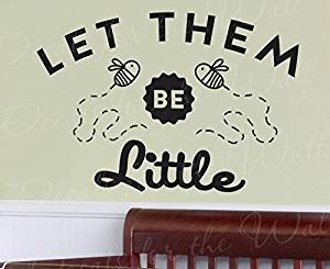Let Them Be Little - Girls or Boys Room Kid Baby Nursery Children Lonestar Billy Dean Country Song Lyrics Music - Inspirational Wall Saying Quote Decal Decoration Lettering Sticker Graphic Vinyl Decor Art