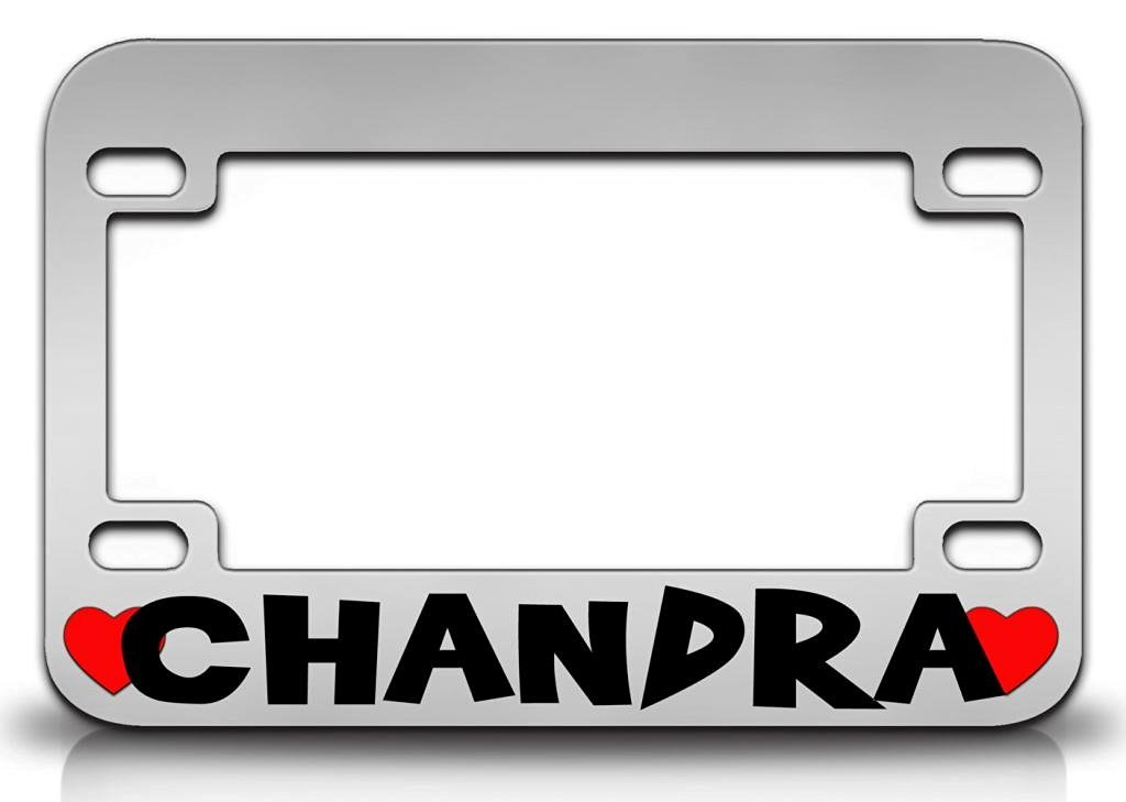 I LOVE CHANDRA Female Names Quality Metal MOTORCYCLE License Plate Frame Chr