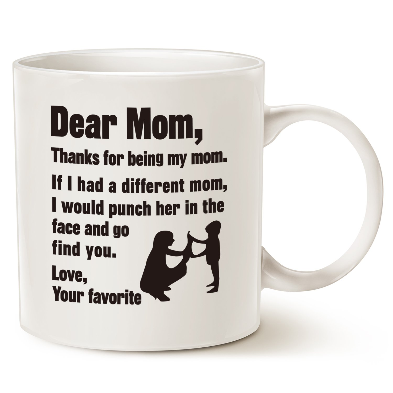 Funny Mother's Day Gifts for Mom Coffee Mug - Dear Mom, Thanks for being my mom. If I had... Love, Your favorite - Best Gag Gifts for Mom, Mother, Grandma Porcelain Cup, White 14 Oz by LaTazas
