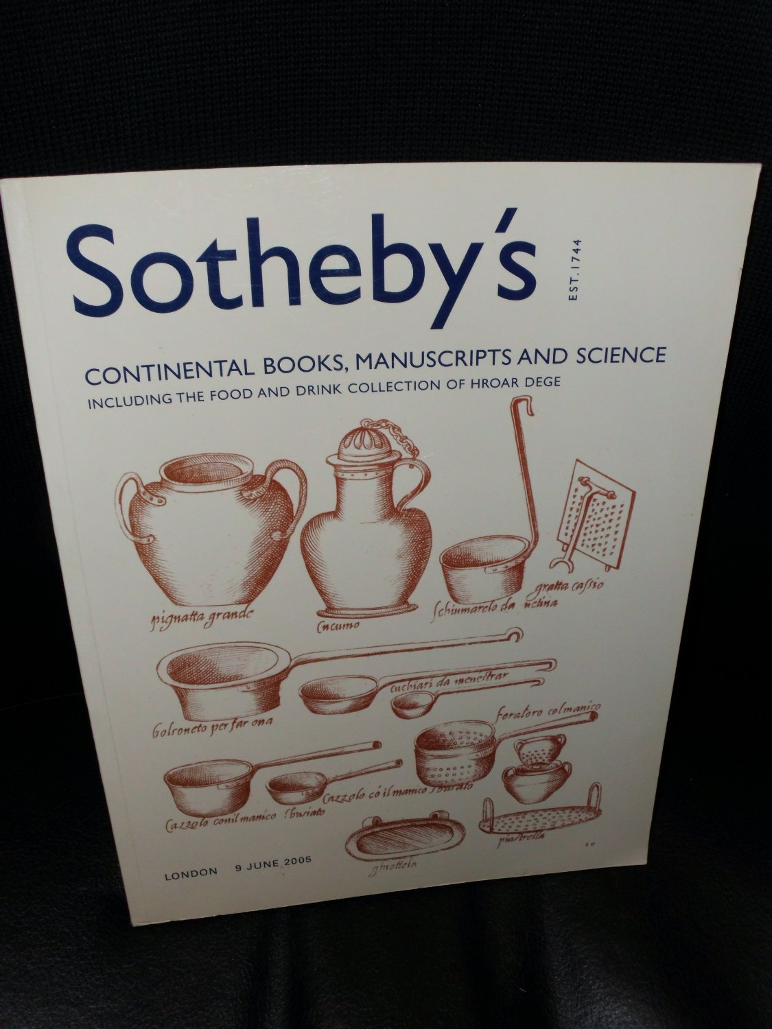 Sotheby's London Auction Catalog - 5406 - June 9, 2005 - Continental Books, Manuscripts and Science: Includes Food and Drink Collection of Hroar Dege