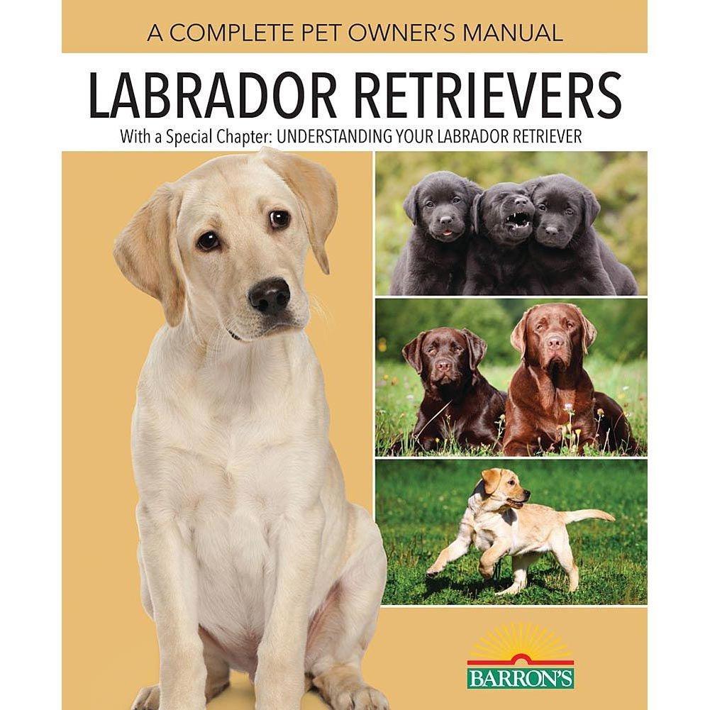 Labrador Retrievers Complete Pet Owner's Manual, Labrador Retriever by Barrons