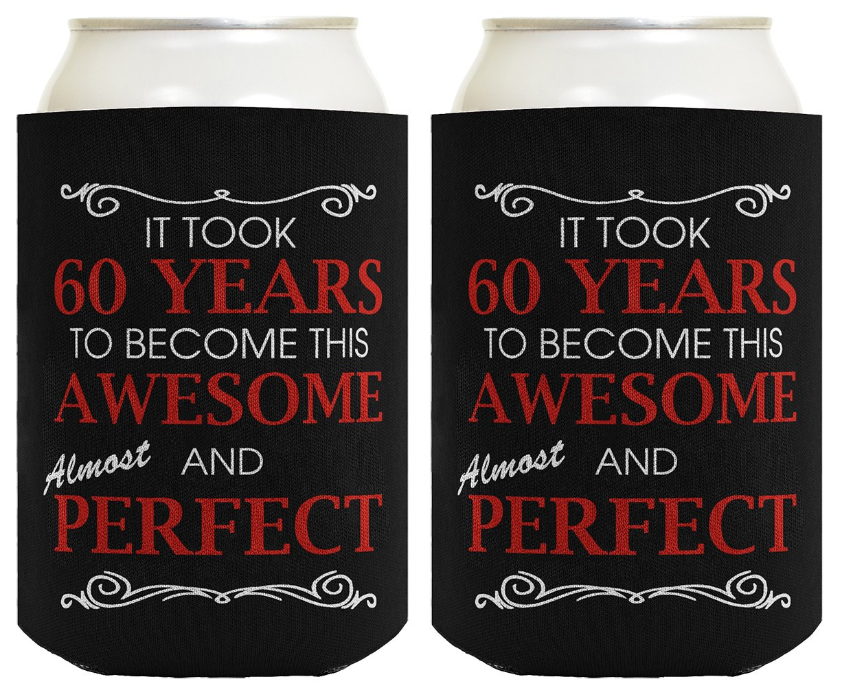 Get Quotations 60th Birthday Ideas It Took 60 Years To Become This Awesome And Almost Perfect