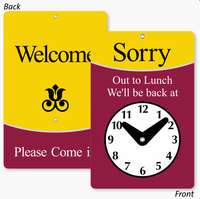 Be Back Clock Sign (2-Sided): Sorry Out To Lunch We'll Be Back At (with clock symbol) / Welcome, Please Come In