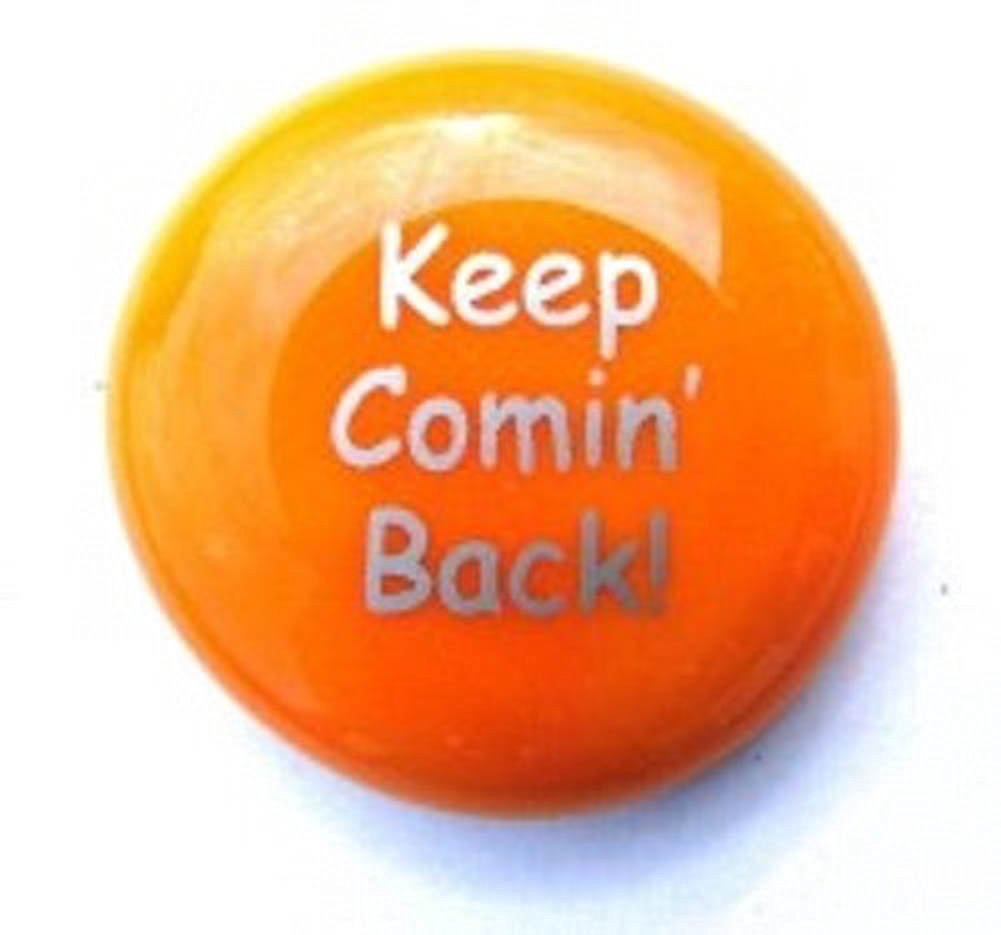 Keep Comin' Back Colored Glass Imprinted Recovery Sobriety Stones