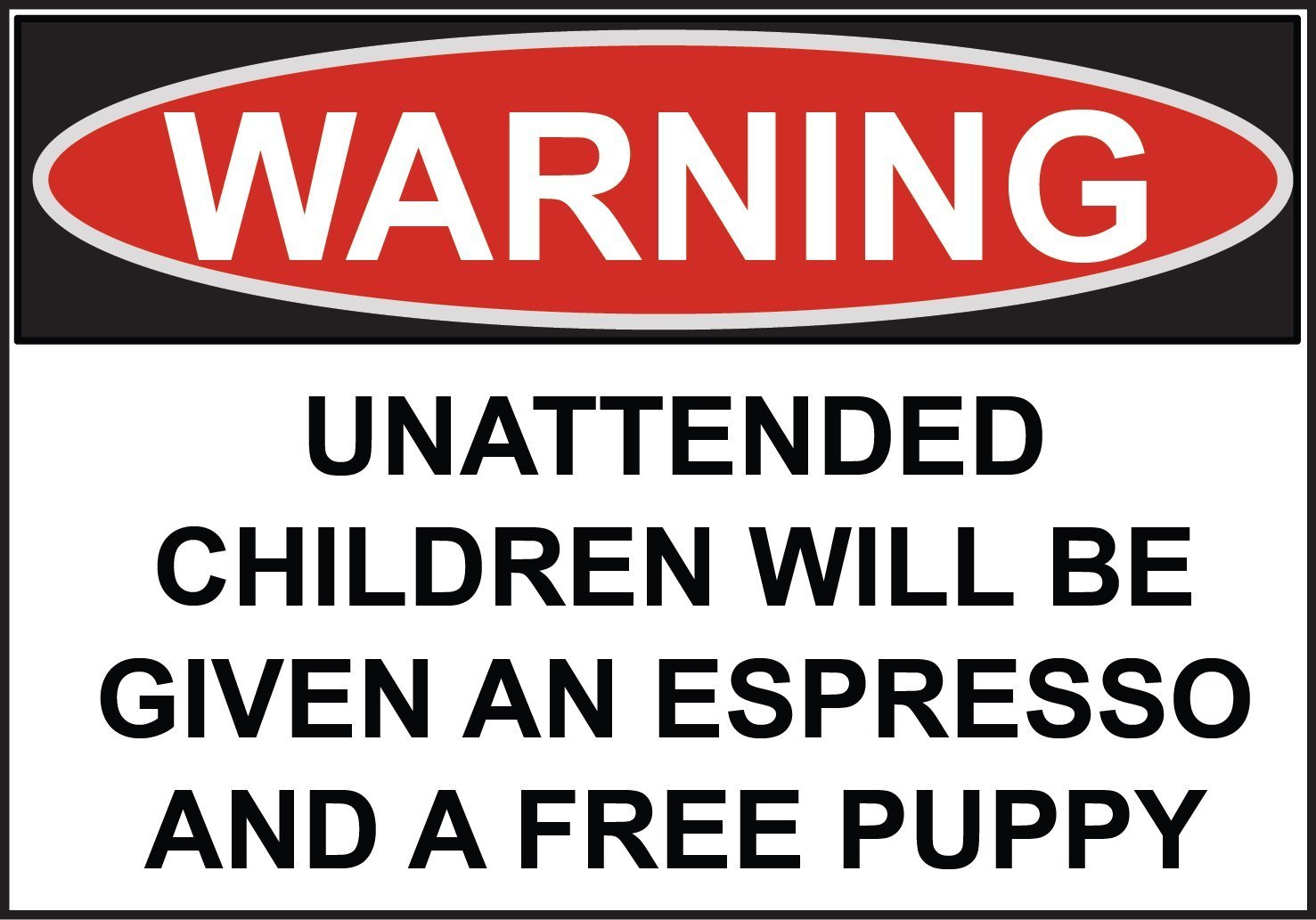 Unattended Children Given Espresso Kitten Metal Tin Sign ~ Made in the USA