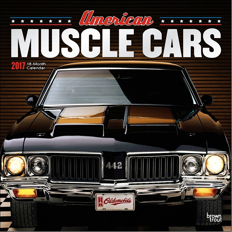 American Muscle Cars Calendar 2017 - Deluxe Wall Calendar (12x12)