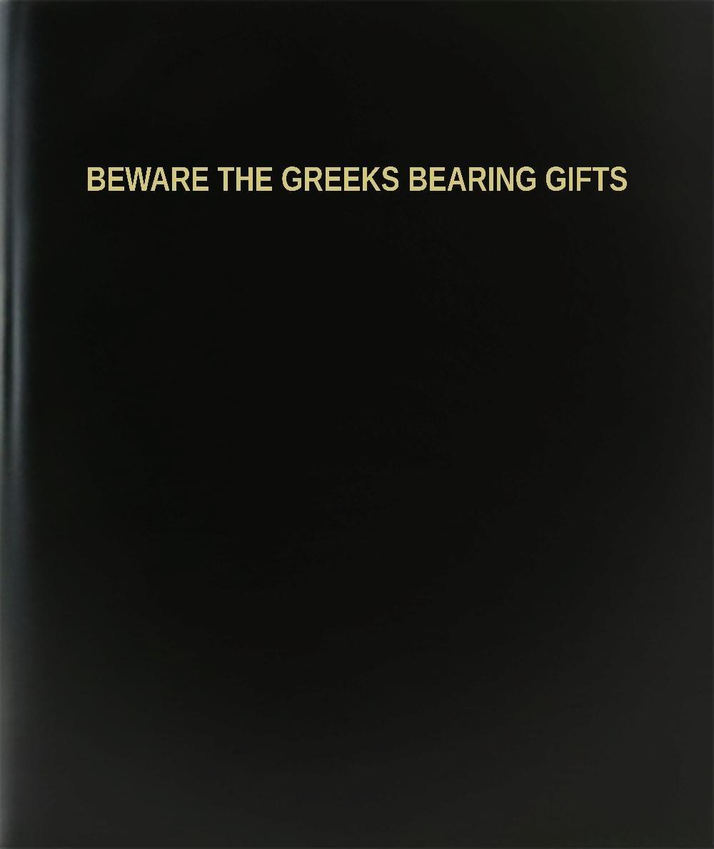"BookFactory® Beware The Greeks Bearing Gifts Log Book / Journal / Logbook - 120 Page, 8.5""x11"", Black Hardbound (XLog-120-7CS-A-L-Black(Beware The Greeks Bearing Gifts Log Book))"