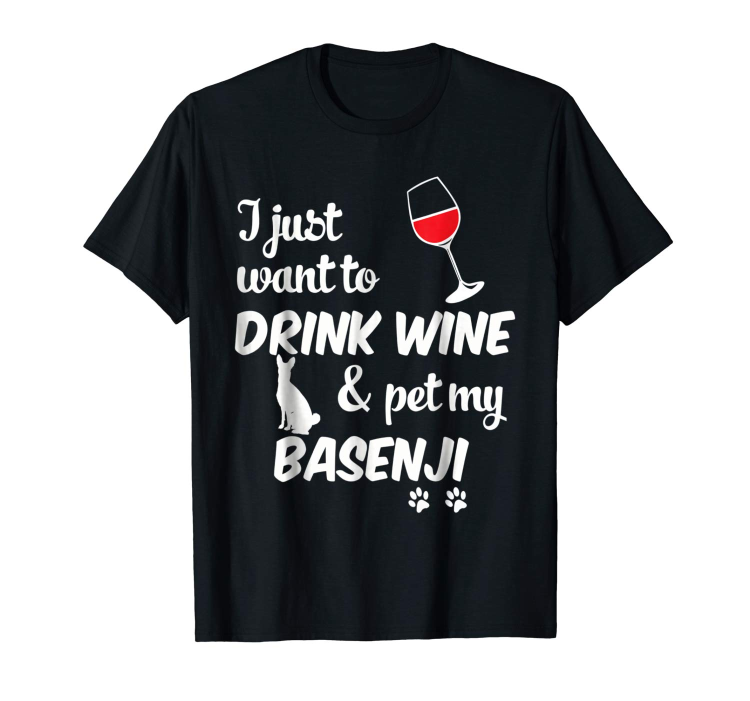 I Just Want To Drink Wine & Pet My Basenji Tshirt