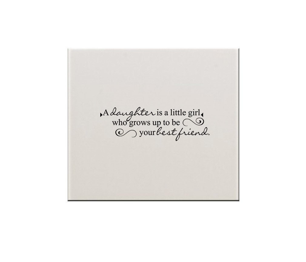 A Daughter Is A Little Girl Who Grows Up To Be Your Best Friend Ceramic Tile