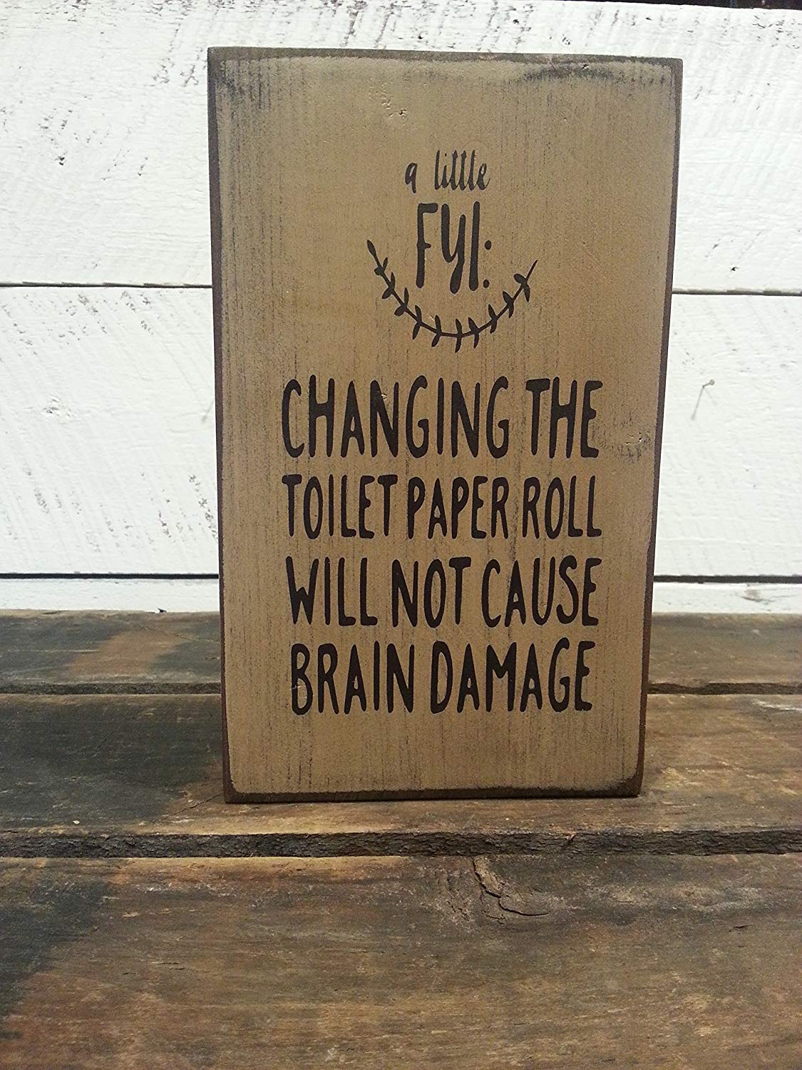 Changing the Toilet Paper Roll will Not Cause brain Damage, Timber Brick,Wood Block Sign, Home, Bath