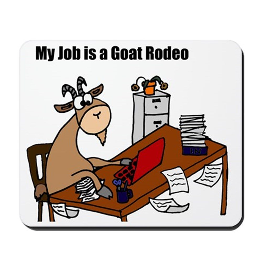 CafePress - Funny Goat Rodeo Job Humor - Non-slip Rubber Mousepad, Gaming Mouse Pad