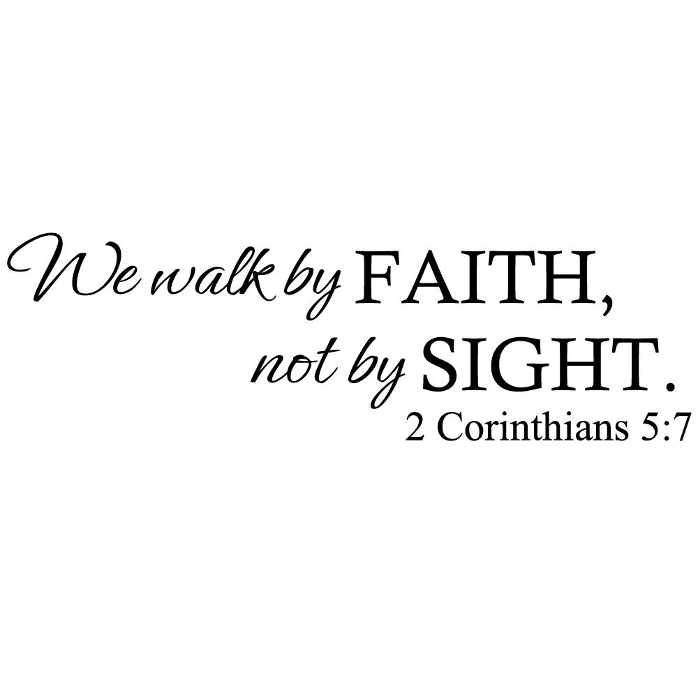We Walk By Faith,Not By Sight (2 Corinthians 5:7) - Wall Quote Christ Bible Decal Art Sticker Home Decor (Black, Small)