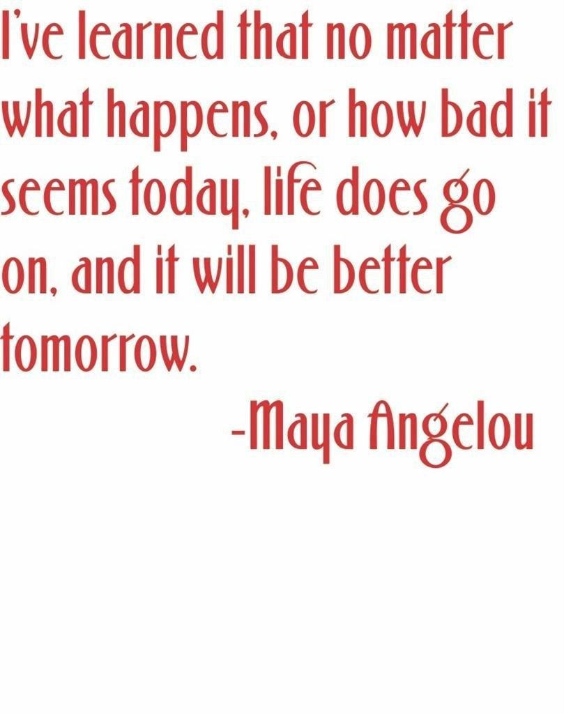 "Design with Vinyl 2015 BS 328 ""No Matter What Happens Or How Bad It Seems Today Life Goes & It Will Be Better Tomorrow Maya Angelou Decal"" Wall Decal, 14"" x 14"", Red"