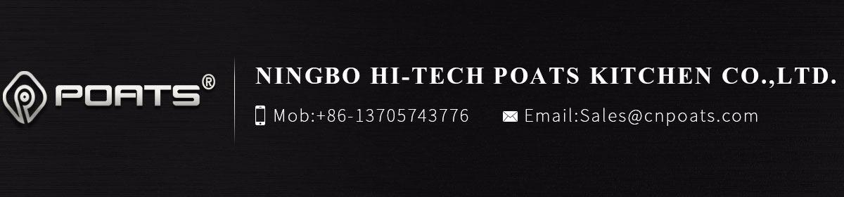 About Us Ningbo Hi Tech Poats Kitchen Co Ltd