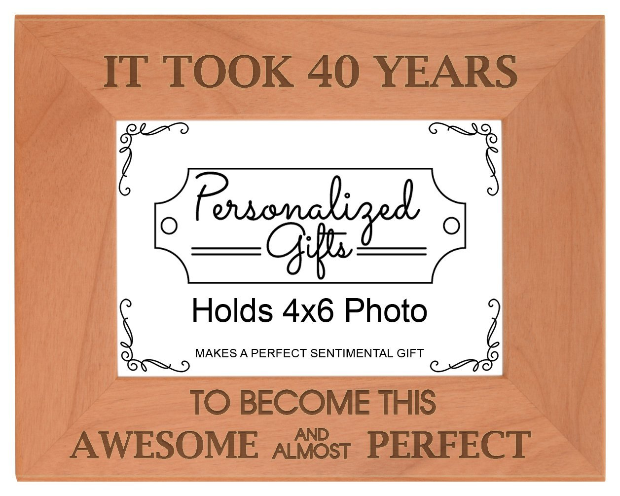 40th Birthday Gift It Took 40 Years Awesome Natural Wood Engraved 4x6 Landscape Picture Frame Wood