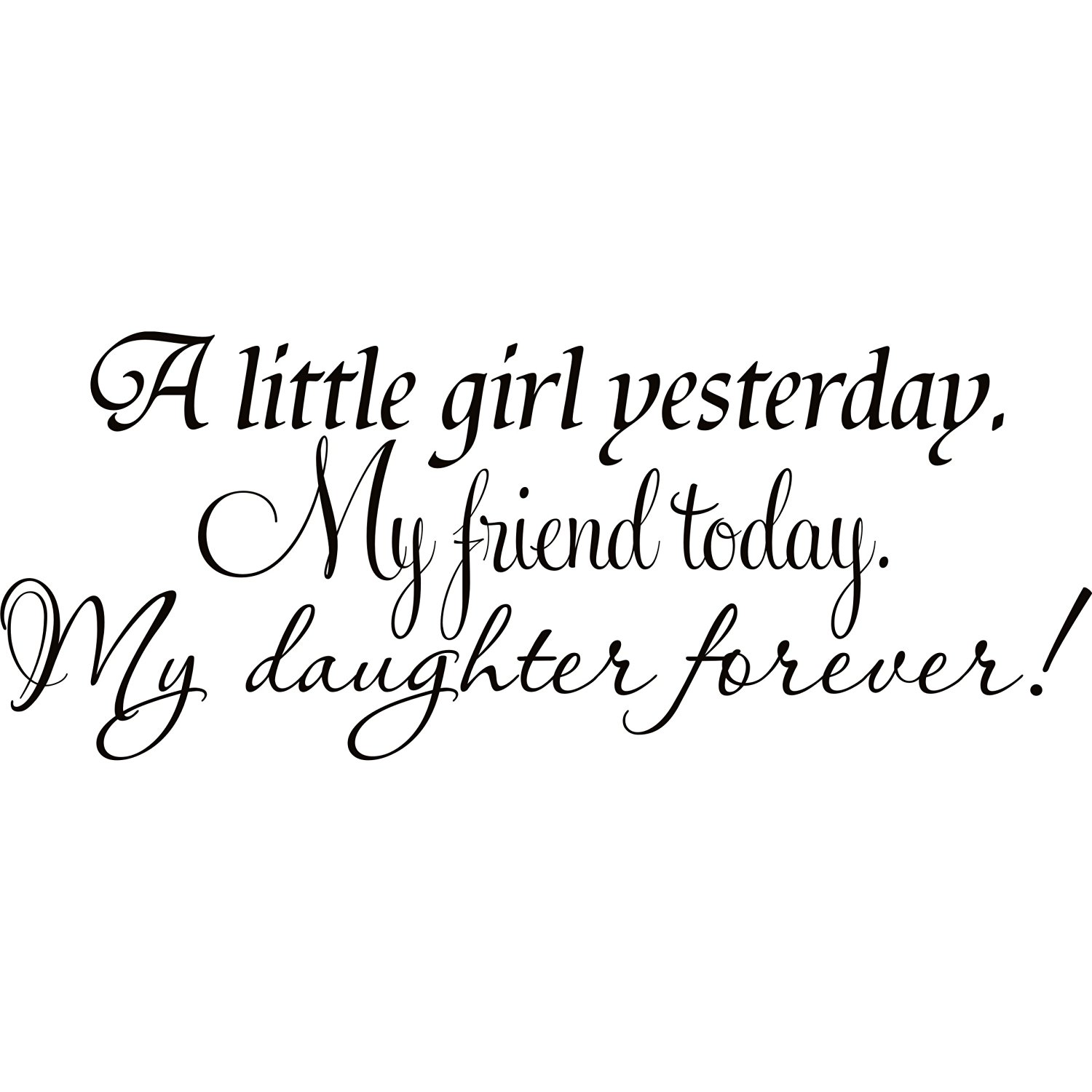 Design on Style A little girl yesterday friend daughter quote vinly wall lettering art décor