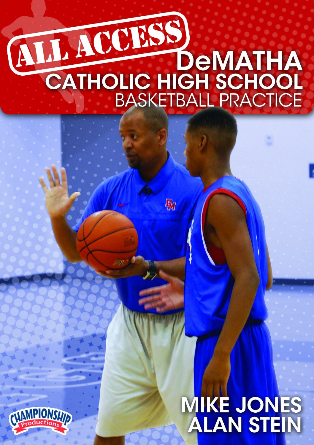 Championship Productions Mike Jones and Alan Stein: All Access Dematha Catholic High School Basketball Practice DVD