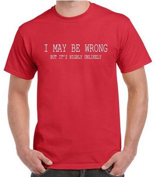 5fbfe5b27 Mens Funny Sayings Slogans T Shirts-i May Be Wrong T Shirt - Buy ...