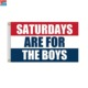 Saturdays Are For The Boys Flag 3x5ft Banner Red White Blue Flag