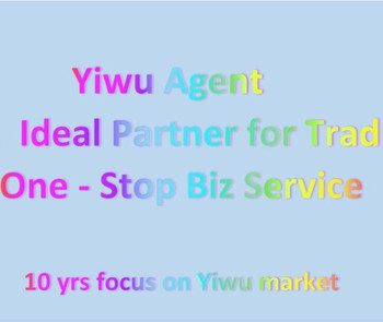 International trading agent Yiwu one stop sourcing export agent China buying agent service