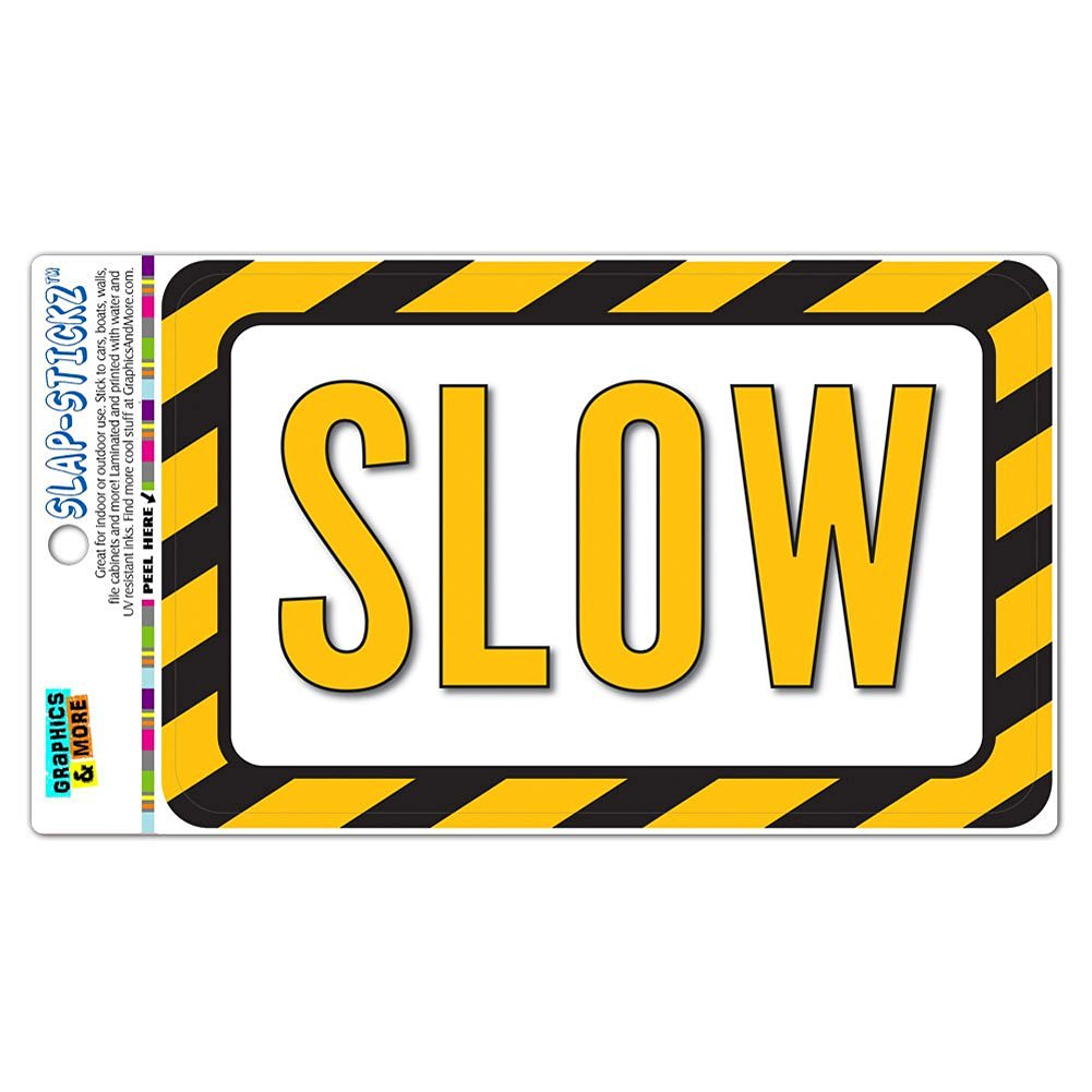 Get quotations · graphics and more slow drive slow caution slap stickztm premium laminated sticker