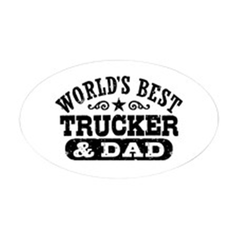 CafePress - World s Best Trucker And Dad Sticker (Oval) - Oval Bumper  Sticker b8317852dfbf