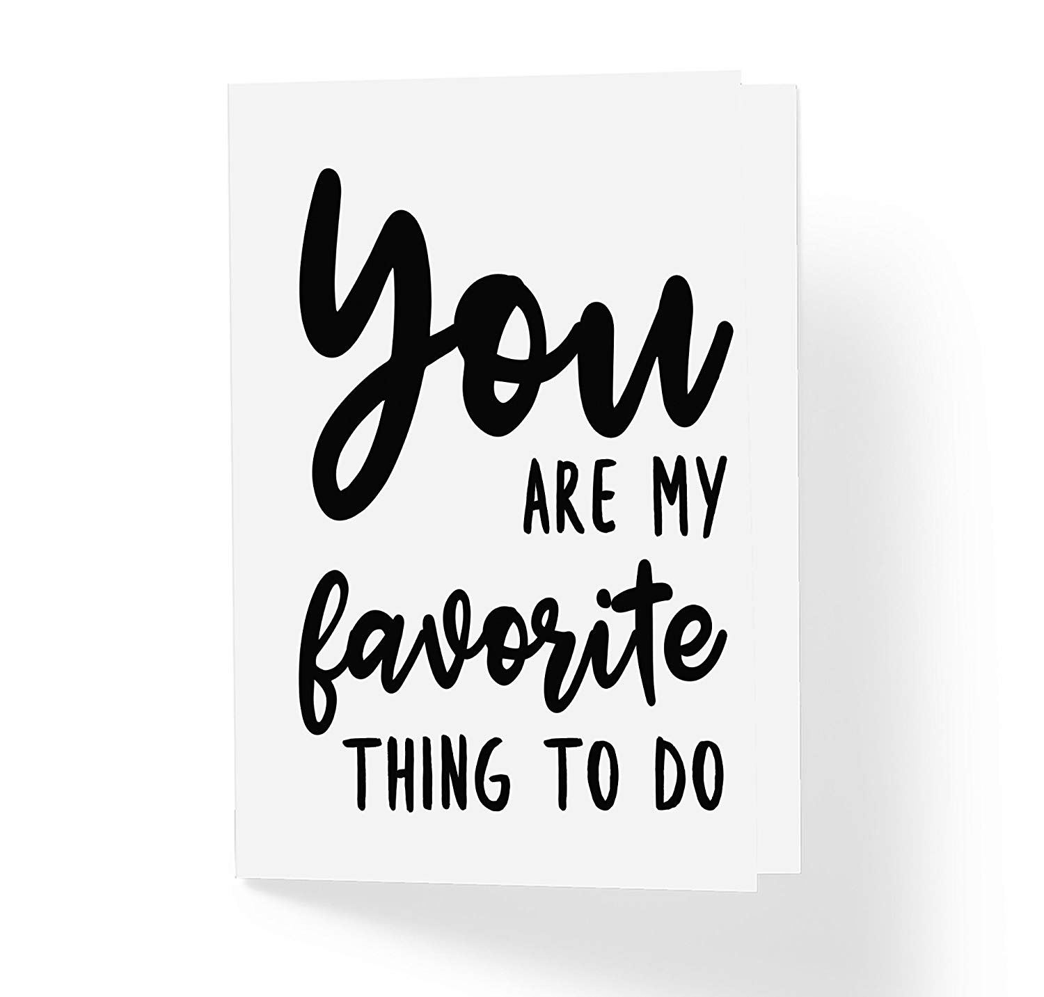 "You Are My Favorite Thing to Do - Adult Love Greeting Card - 5"" x 7"" Blank Inside with A7 Kraft Envelope Included - Funny Romantic Love Greeting Cards"