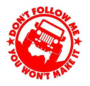 """Dont Follow Me You Won't Make it Jeep Decal Vinyl Sticker / red / 5""""x5"""""""