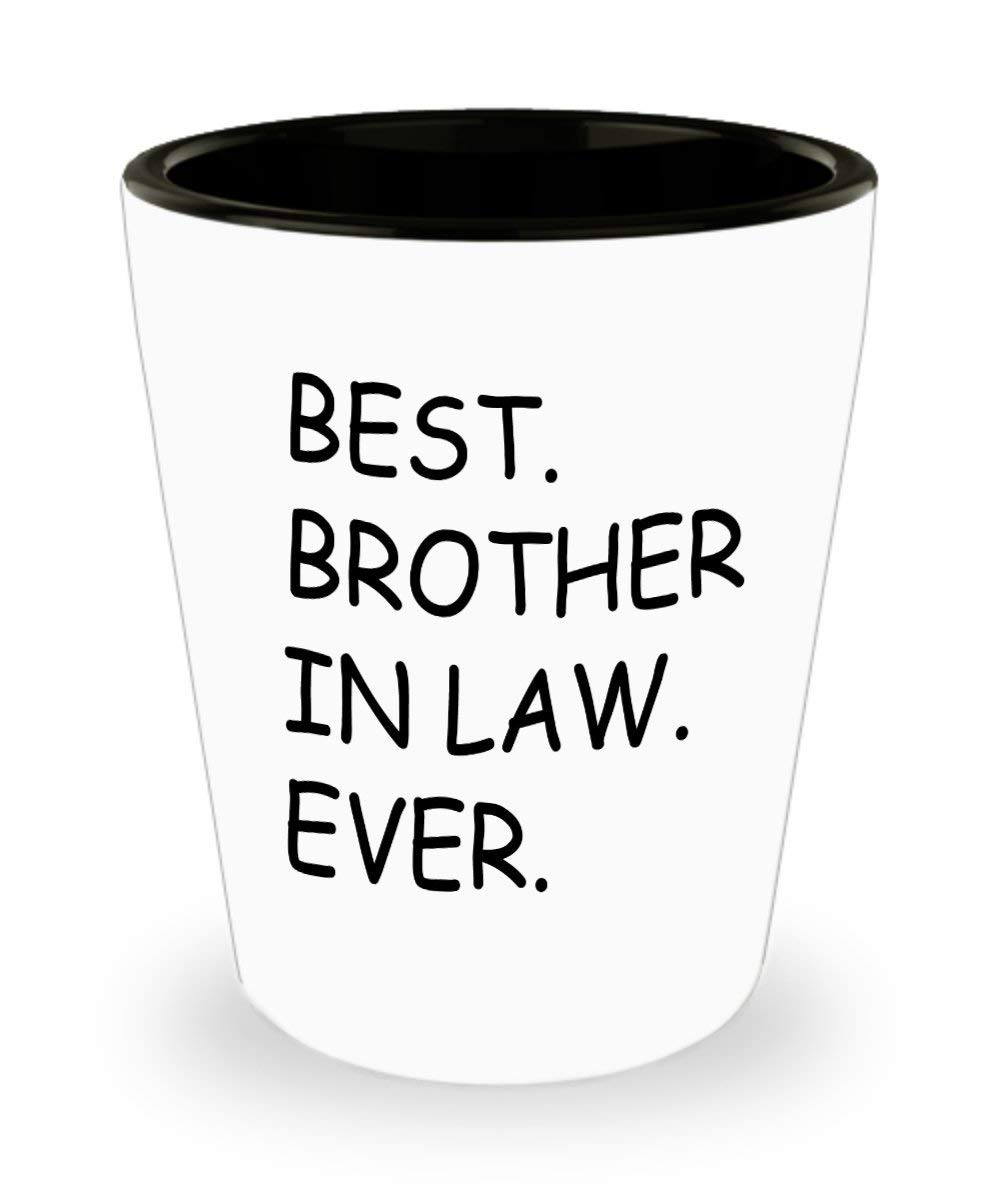 Get Quotations Best Brother In Law Ever Mug Shot Glass