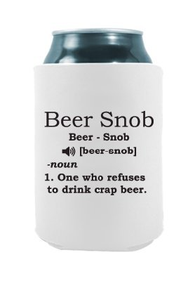 Beer Snob Definition | Drink Local Quotes Can Cooler | Beer Beverage Holder - Beer Gifts Home - Quality Neoprene No Fade Can Cooler