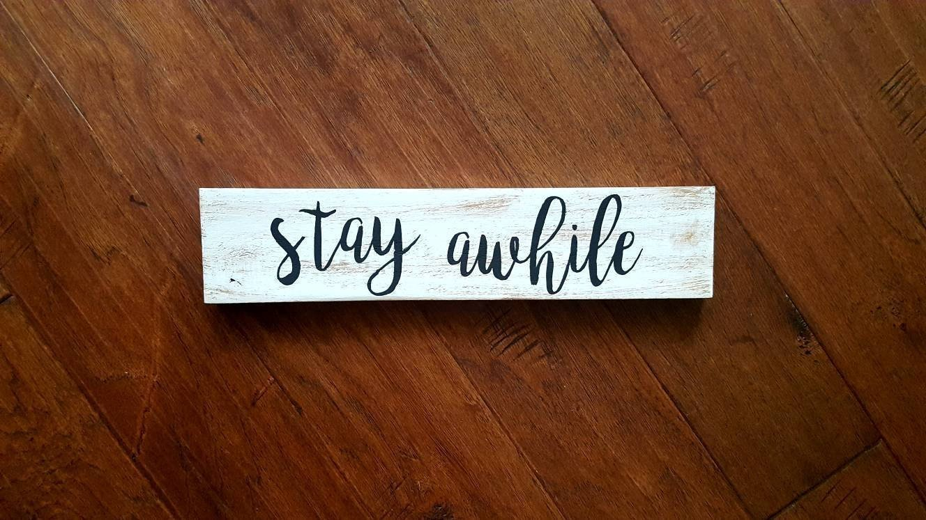 Stay Awhile | Hand Painted Wood Sign | Home Decor | Rustic Farmhouse | Wall Decor | Shabby Chic Decor | Distressed Wood