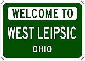 """WEST LEIPSIC, OHIO - USA Welcome to Sign - Heavy Duty - 12""""x18"""" Quality Aluminum Sign"""