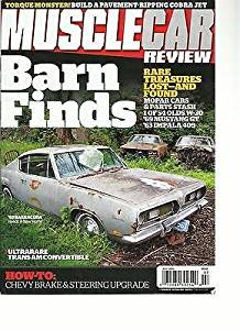 MUSCLE CAR REVIEW, JULY, 2013 ( BARN FINDS * RARE TREASURES LOST-AND FOUND )