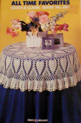 All Time Favorites -- Coats & Clark Book No. 285 -- Crochet Pineapple Centerpiece, Square At A Time, Gold Doily, Motif Place Mat, Crochet Edging, Popcorn Pillow Front, Filet Pillow Front
