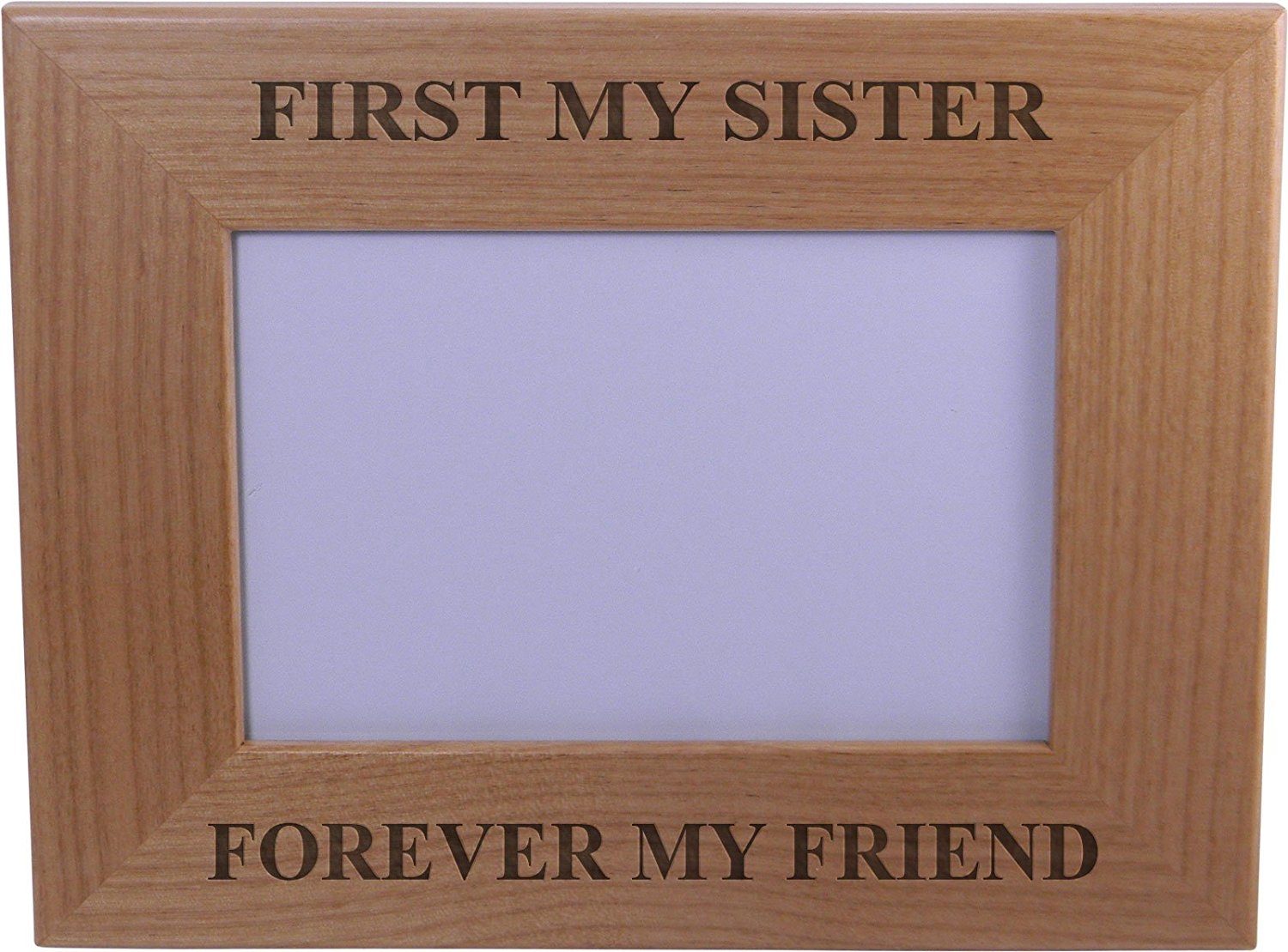 get quotations first my sister forever my friend 4x6 inch wood picture frame great gift for birthday - Good Cheap Christmas Gifts