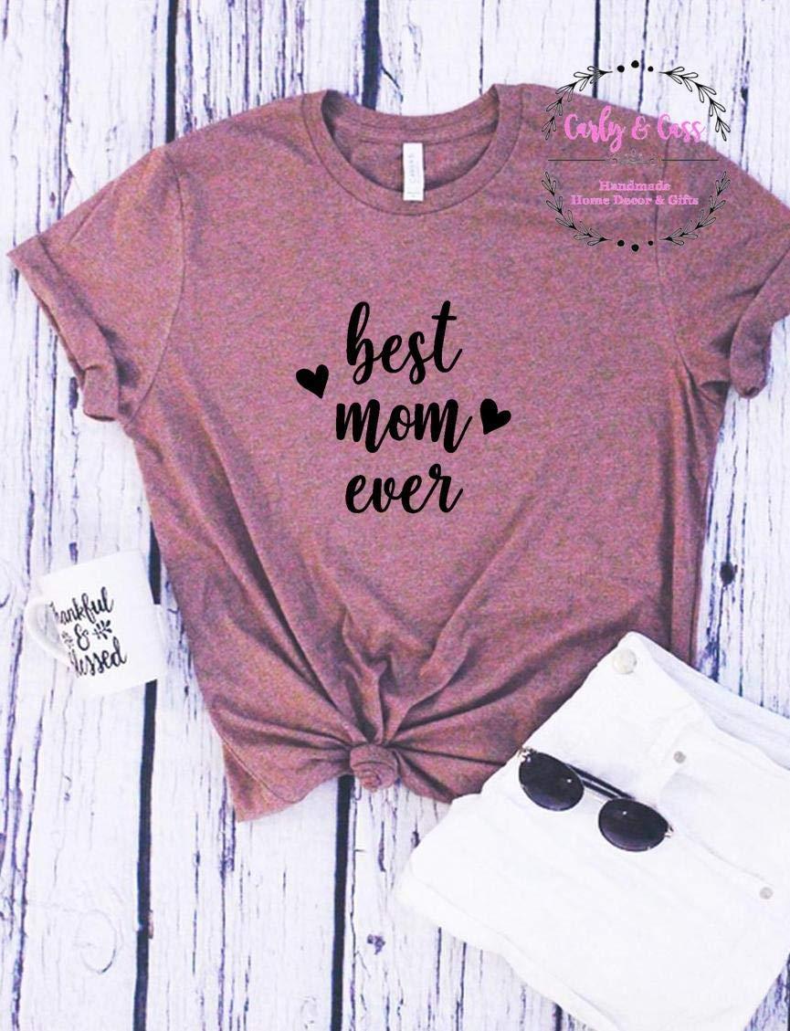 Best Mom Ever Tee Shirt, Soft Tee, Tshirt, Tee