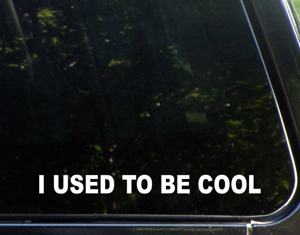 I used to be cool buy window decal bumper sticker product on alibaba com