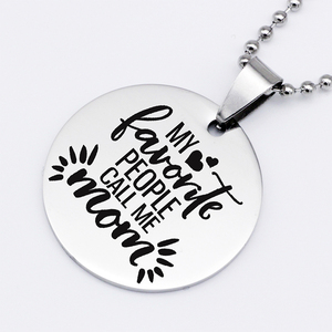 Wholesale Creativity Mother's Day gift My Favorite People Call Me Mom Disc Pendant Necklace YP6137