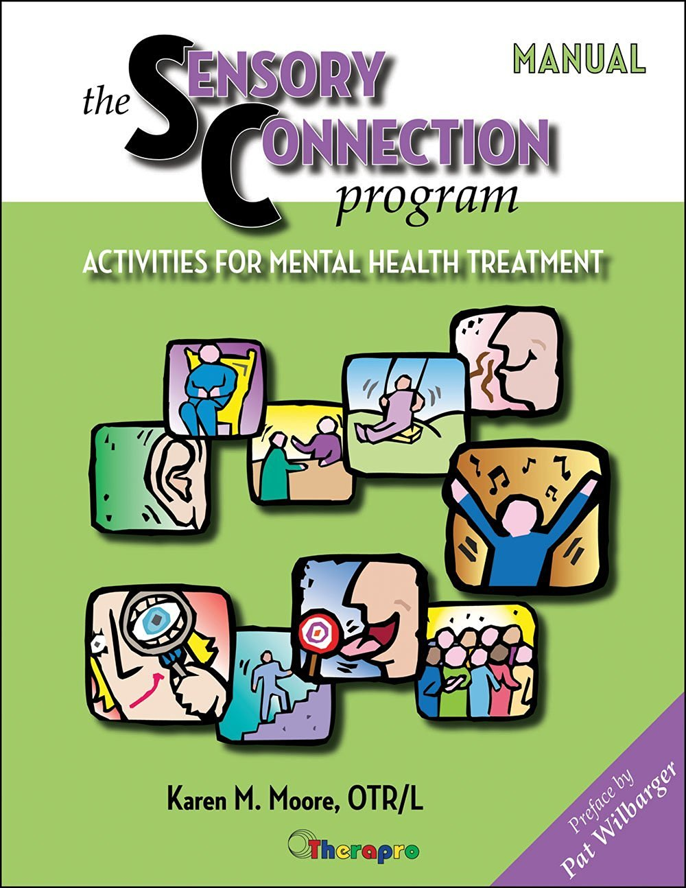 The Sensory Connection Program Manual: Activities for Mental Health Treatment (The Sensory Connection Program)