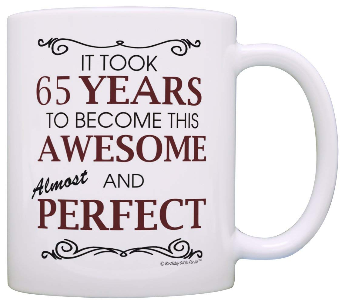 Get Quotations 65th Birthday Gifts Took 65 Years To Be This Awesome Perfect Funny Party Supplies