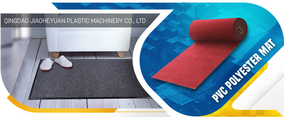 Qingdao Jiaoheyuan Plastic Machinery Co., Ltd. - pvc mat,door mat