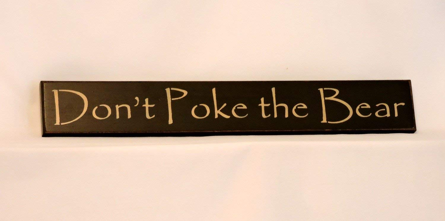 "Don't Poke the Bear - Country Sign, 3"" x 20"", Dark Brown Background with Cream Lettering, Antiqued, Wall Decor, Primitive"