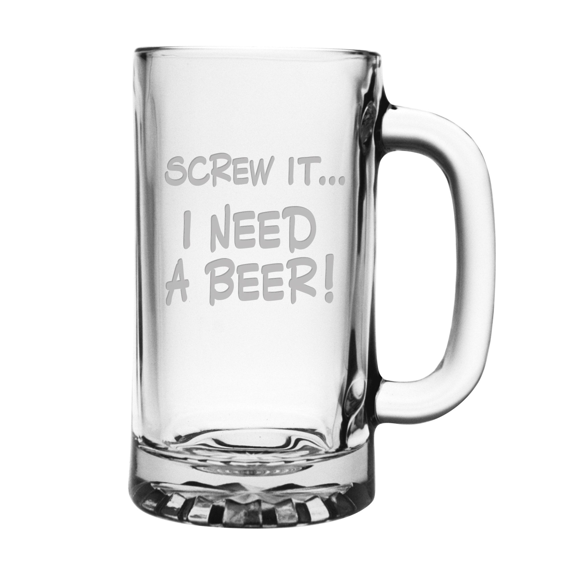 Fineware Screw It. I Need a Beer - Funny Glass Beer Mug - 16 ounce Etched Libbey Mug