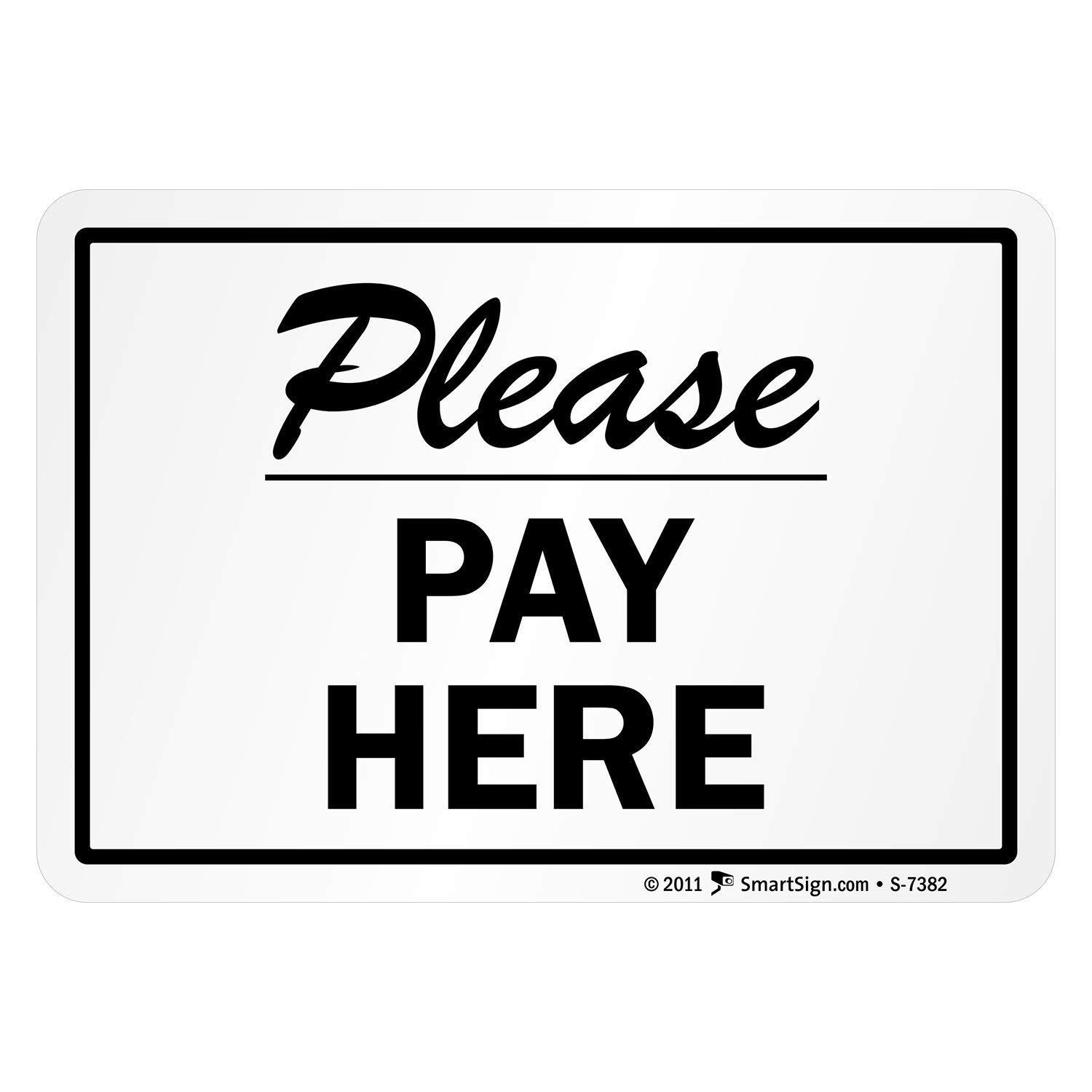 "SmartSign Plastic Sign, Legend ""Please Pay Here"", 10"" high x 14"" wide, Black on White"
